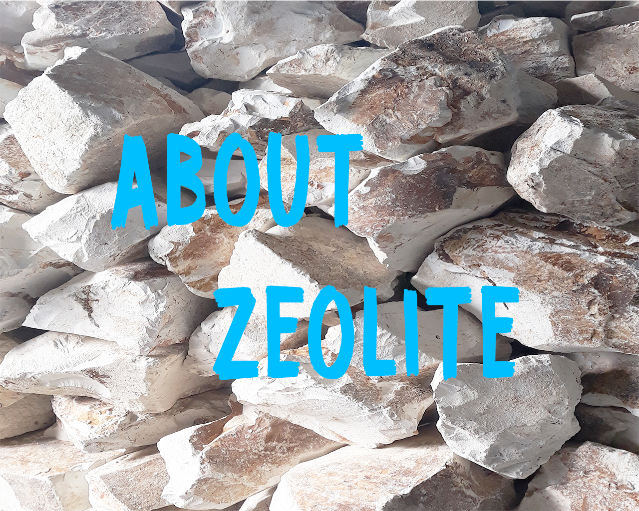 """A picture of the natural zeolite stones with the inscription """"About Zeolite"""""""